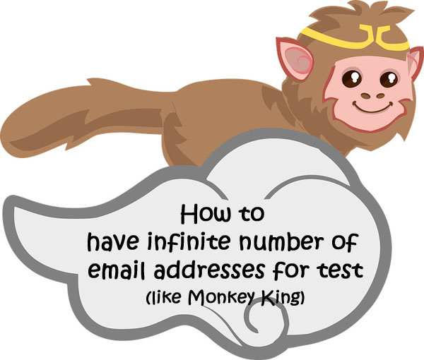 How to have infinite number of email addresses for test